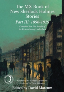 The MX Book of New Sherlock Holmes Stories: 1896 to 1929 : Part III, Hardback Book