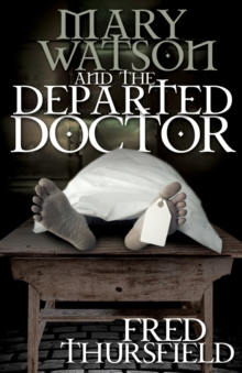 Mary Watson and the Departed Doctor, Paperback / softback Book