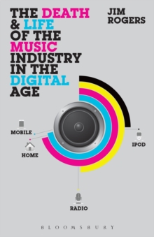 The Death and Life of the Music Industry in the Digital Age, EPUB eBook