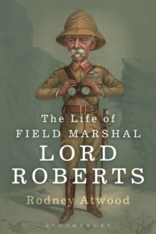 The Life of Field Marshal Lord Roberts, Paperback / softback Book