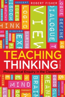 Teaching Thinking : Philosophical Enquiry in the Classroom, Paperback Book