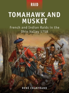 Tomahawk and Musket : French and Indian Raids in the Ohio Valley 1758, EPUB eBook