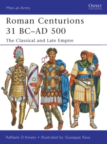 Roman Centurions 31 BC AD 500 : The Classical and Late Empire, EPUB eBook