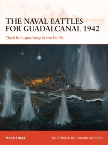 The naval battles for Guadalcanal 1942 : Clash for supremacy in the Pacific, Paperback Book