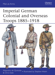 Imperial German Colonial and Overseas Troops 1885 1918, PDF eBook