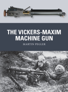 The Vickers-Maxim Machine Gun, Paperback / softback Book