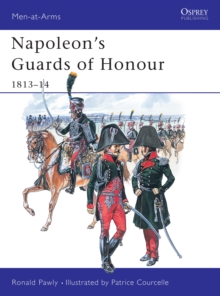 Napoleon's Guards of Honour : 1813 14, PDF eBook