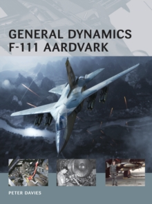 General Dynamics F-111 Aardvark, Paperback / softback Book