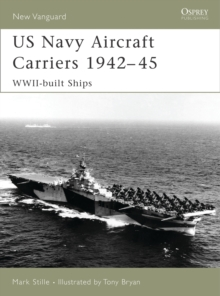 US Navy Aircraft Carriers 1942 45 : WWII-built ships, PDF eBook