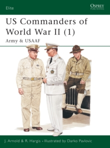 US Commanders of World War II (1) : Army and USAAF, PDF eBook