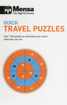 Quick Travel Puzzles : Over 150 Puzzles to Stimulate Your Mind-- Wherever You Are, Paperback Book