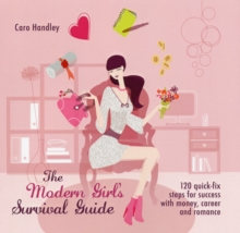 Modern Girl's Survival Guide : 120 Life-Coaching Steps for Success with Money, Career and Romance, Paperback Book