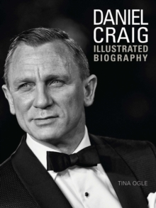 Daniel Craig : Illustrated Biography, Hardback Book