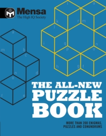 Mensa: The All-New Puzzle Book : More Than 200 Mensa-Derived Enigmas, Conundrums and Puzzles, Paperback / softback Book