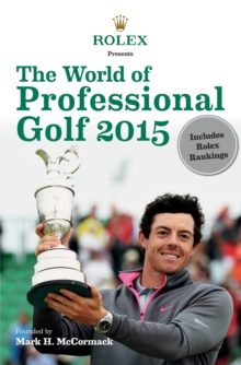 Rolex Presents the World of Professional Golf 2015, Paperback Book