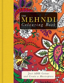 The Mehndi Patterns Colouring Book, Paperback Book