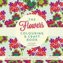 The Flowers Colouring & Craft Book, Paperback Book