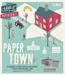 Make It By Hand Papercraft: Paper Town : 20 Buildings to Press Out, Colour and Assemble to Create Your Own Model Town, Paperback Book