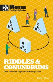 Mensa Riddles & Conundrums : Over 100 visual, logic and number puzzles, Paperback Book