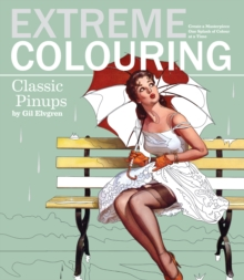 Extreme Colouring: Classic Pin-Ups, Paperback Book
