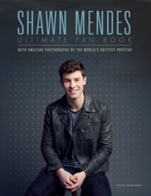 Shawn Mendes: The Ultimate Fan Book, Hardback Book