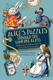 Alice's Puzzles Through the Looking Glass, Hardback Book