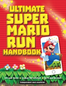 Ultimate Super Mario Run Handbook, Paperback / softback Book
