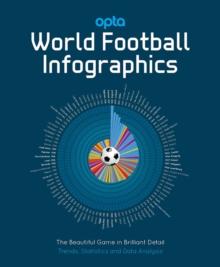 Opta: World Football Infographics, Hardback Book