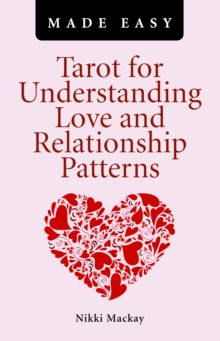Tarot for Understanding Love and Relationship Patterns MADE EASY, Paperback Book