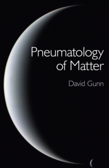 Pneumatology of Matter, Paperback Book