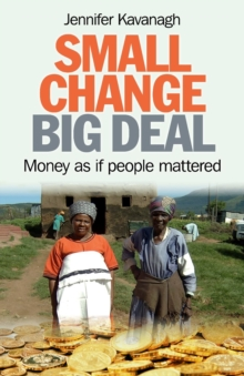 Small Change, Big Deal : Money as if people mattered, EPUB eBook