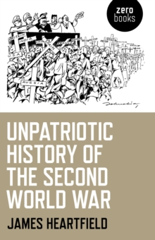 Unpatriotic History of the Second World War, Paperback / softback Book