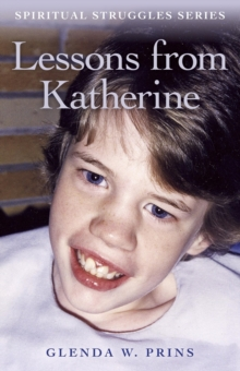 Lessons from Katherine : Spiritual Struggles Series, Paperback Book