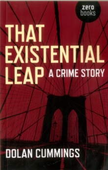 That Existential Leap: a Crime Story, Paperback Book