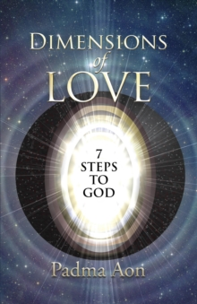 The Dimensions of Love : 7 Steps to Divine Love, Paperback Book