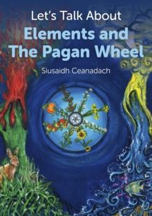Let's Talk About Elements and the Pagan Wheel, Paperback Book