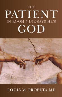 The Patient in Room Nine Says He's God, EPUB eBook