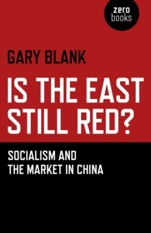 Is the East Still Red? : Socialism and the Market in China, Paperback Book
