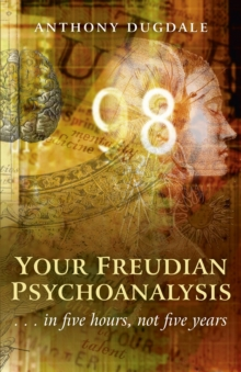 Your Freudian Psychoanalysis : .. In Five Hours, Not Five Years, Paperback Book