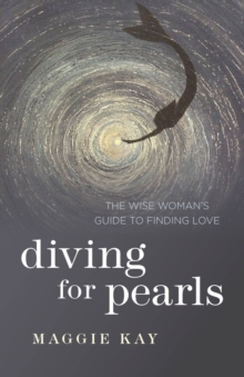 Diving for Pearls : The Wise Woman's Guide to Finding Love, Paperback Book