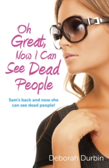 Oh Great, Now I Can See Dead People : Sam'S Back and Now She Can See Dead People!, Paperback Book