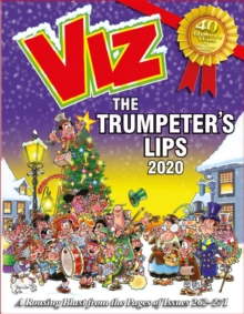 Viz Annual 2020: The Trumpeter's Lips : A Rousing Blast from the pages of Issues 262~271, Hardback Book