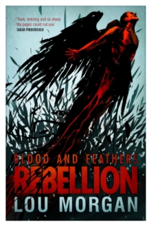 Blood and Feathers: Rebellion, Paperback Book