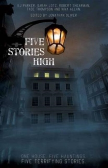 Five Stories High : One House, Five Hauntings, Five Chilling Stories, Paperback Book