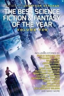 The Best Science Fiction and Fantasy of the Year: Volume Ten, Paperback Book