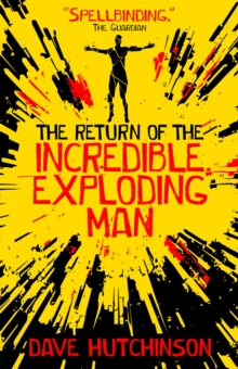 The Return of the Incredible Exploding Man, Paperback / softback Book
