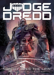 Judge Dredd: Nobody Apes The Law, Paperback / softback Book