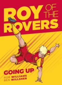 Roy of the Rovers: Going Up (Comic 3), Hardback Book