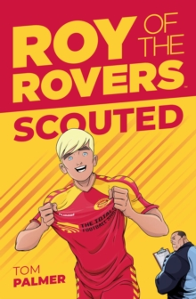 Roy Of The Rovers : Scouted (Fiction 1), Paperback / softback Book
