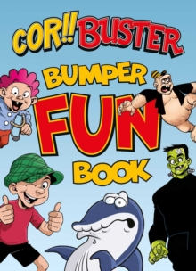Cor Buster Bumper Fun Book : An omnibus collection of hilarious stories filled with laughs for kids of all ages!, Paperback / softback Book